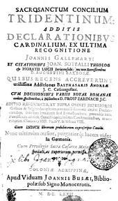 Sacrosanctum Concilium Tridentinum: additis declarationibvs [i.e., declarationibus] cardinalium
