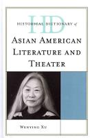 Historical Dictionary of Asian American Literature and Theater PDF
