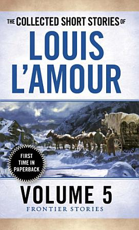 The Collected Short Stories of Louis L Amour  Volume 5 PDF