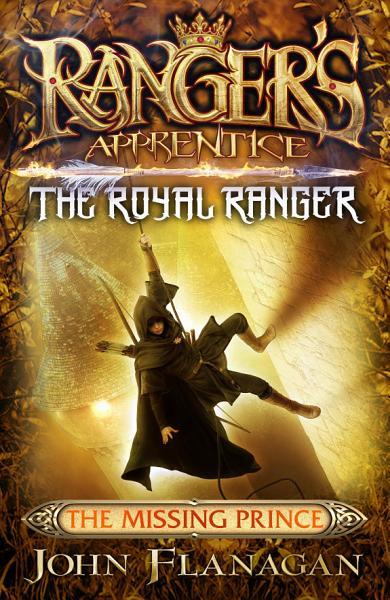 Download Ranger s Apprentice The Royal Ranger 4  The Missing Prince Book