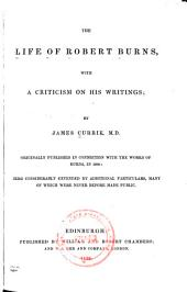 The Life of Robert Burns: With a Criticism on His Writings