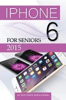 iPhone 6  For Seniors 2015 PDF