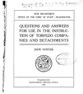 Questions and Answers for Use in the Instruction of Torpedo Companies and Detachments: (New System)