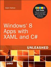Windows 8 Apps with XAML and C# Unleashed