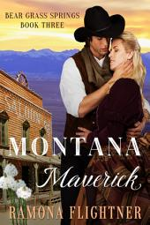 Montana Maverick: Bear Grass Springs, Book Three