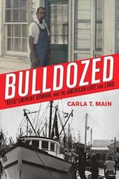 Bulldozed: Kelo, Eminent Domain and the American Lust for Land