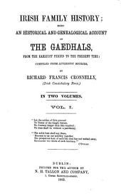 Irish Family History; being an historical and genealogical account of the Gaedhals, from the earliest period to the present time; compiled from authentic sources