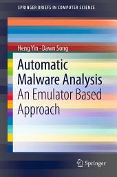 Automatic Malware Analysis: An Emulator Based Approach