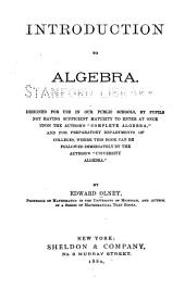 Introduction to Algebra: Designed for Use in Our Public Schools ... and for Preparatory Departments of Colleges ...
