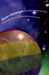 Queer Universes: Sexualities in Science Fiction