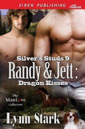 Randy & Jett: Dragon Kisses [Silver's Studs 9]