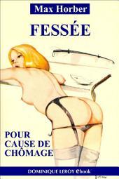 FESSÉE POUR CAUSE DE CHÔMAGE