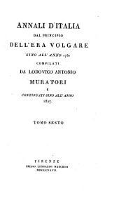 Annali d'Italia dal principio dell'era volgare sino all'anno 1750: Volume 6