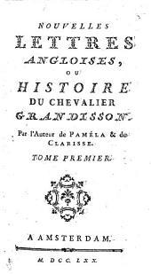 Nouvelles Lettres Angloises, Ou Histoire Du Chevalier Grandisson: Volume 1