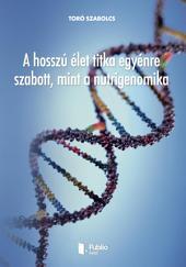 A hosszú élet titka egyénre szabott, mint a nutrigenomika