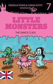 Little Monsters #7: The Dance Class