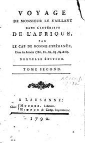 Voyage de Monsieur Le Vaillant dans l'intérieur de l'Afrique par le cap de Bonne-Espérance dans les années 1780, 81, 82, 83, 84 & 85: Volume2