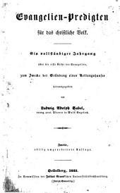 Evangelien-Predigten für das christliche Volk: Ein vollständiger Jahrgang über die erste Reihe der Evangelien, zum Zwecke der Gründung eines Rettungshauses hrsg. von Ludwig Adolph Sabel
