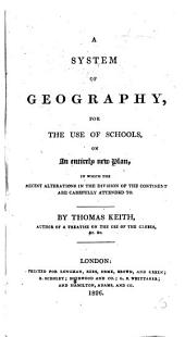 A System of Geography, for the use of Schools, etc