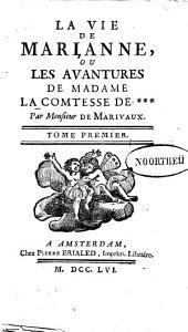 La vie de Marianne, ou Les avantures de madame la comtesse de:Volume1