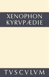 Kyrupädie: Die Erziehung des Kyros. Griechisch - deutsch
