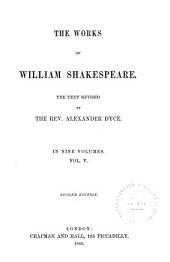 The Works of William Shakespeare: King Henry VI, part 1. King Henry VI, part 2. King Henry VI, part 3. King Richard III. King Henry VIII