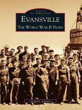 Evansville: The World War II Years