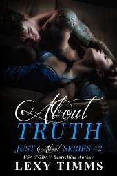 About Truth: Steamy Suspense Romance