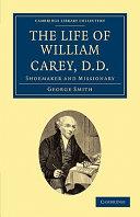 The Life of William Carey, D.D