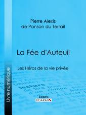 La Fée d'Auteuil: Les Héros de la vie privée