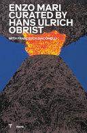 Enzo Mari Curated by Hans Hulrich Obrist. Catalogo Della Mostra (Milano, 17 Ottobre 2020-18 Aprile 2021)