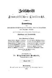 Zeitschrift für deutsches bürgerliches Recht und französisches Civilrecht: Letzteres mit besonderer Berücksichtigung des Zwischenrechts, Band 12