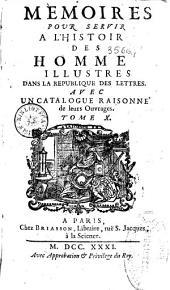 Memoires pour servir a lhistoire des hommes illustres dans la Republique des lettres: avec un catalogue raisonné de leurs ouvrages : tome X [seconde partie]