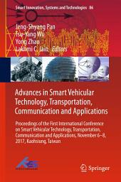 Advances in Smart Vehicular Technology, Transportation, Communication and Applications: Proceedings of the First International Conference on Smart Vehicular Technology, Transportation, Communication and Applications, November 6-8, 2017, Kaohsiung, Taiwan