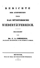 Berichte der Augenzeugen über das Münsterische Wiedertäuferreich
