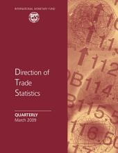 Direction of Trade Statistics Quarterly, March 2009