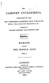 A History of Europe During the Middle Ages: Volume 1
