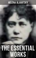 The Essential Works of Helena Blavatsky PDF