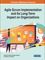 Agile Scrum Implementation and Its Long Term Impact on Organizations PDF