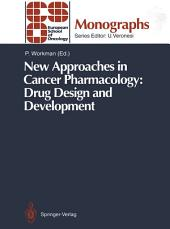 New Approaches in Cancer Pharmacology: Drug Design and Development