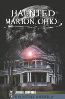 Haunted Marion  Ohio PDF