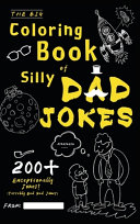 The Big Coloring Book of Silly Dad Jokes