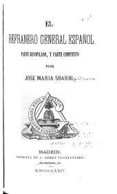 El refranero general español, parte recopilado, y parte compuesto: Volúmenes 1-2