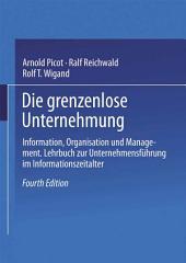 Die grenzenlose Unternehmung: Information, Organisation und Management. Lehrbuch zur Unternehmensführung im Informationszeitalter, Ausgabe 4