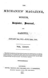 The Mechanics' Magazine, Museum, Register, Journal, and Gazette: Volume 34