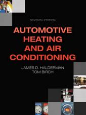 Automotive Heating and Air Conditioning: Edition 7