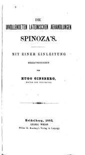 Die unvollendeten lateinischen abhandlungen Spinoza's