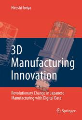 3D Manufacturing Innovation: Revolutionary Change in Japanese Manufacturing with Digital Data