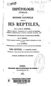 Erpétologie générale ou histoire naturelle complète des reptiles: comprenant l'histoire des serpents non venimeux, Volume7