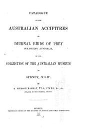 Catalogue of the Australian Birds in the Australian Museum at Sydney, N. S. W.